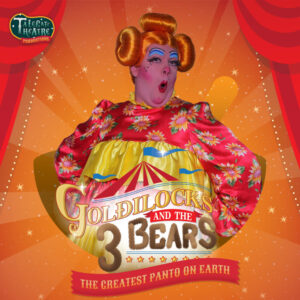 Summer Pantomime Goldilocks and the three bears doncaster